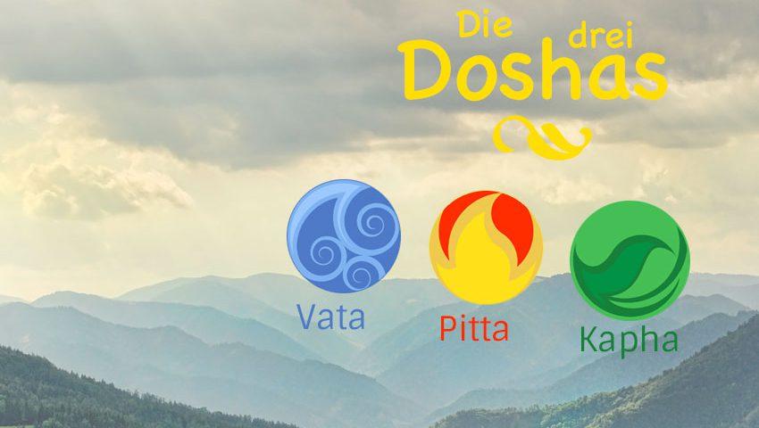 Die drei Doshas – Vata, Pitta und Kapha