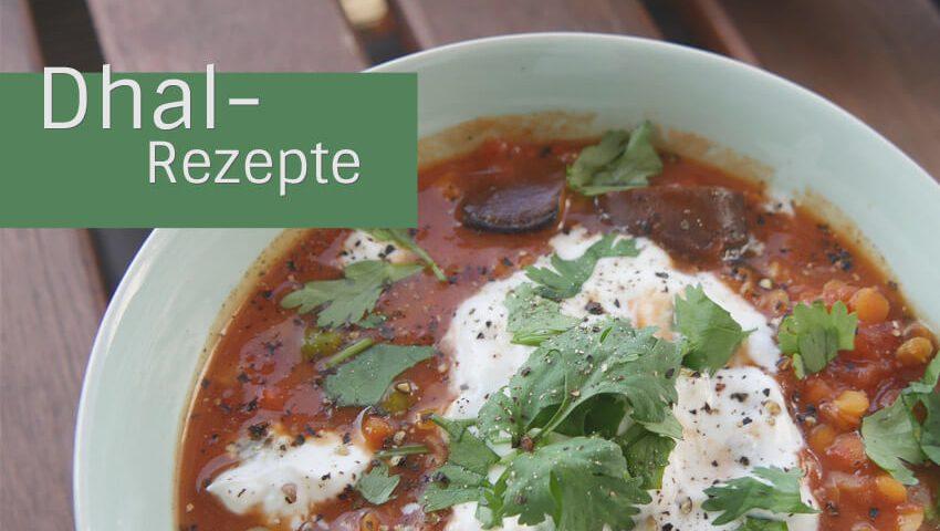 Dhal Rezepte - 4 Rezepte - Kostbarer Schatz der ayurvedischen Küche