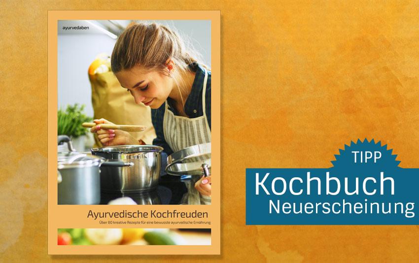 Neuerscheinung Ayurvedische Kochfreuden