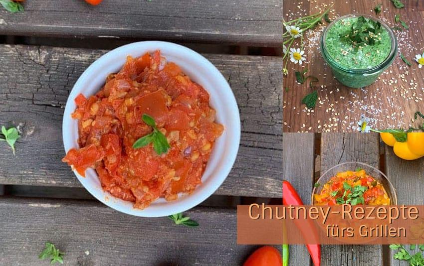 Chutney Rezepte fürs Grillen